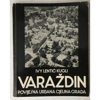 Ivy Lentić - Kugli: Varaždin, Povijesna urbana cjelina grada