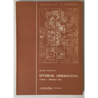 Branko Maksimović: Istorija urbanizma 1: stari i srednji vek