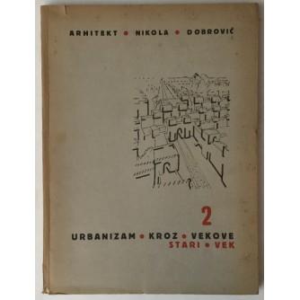Nikola Dobrović: Urbanizam kroz vekove 2: Stari vek