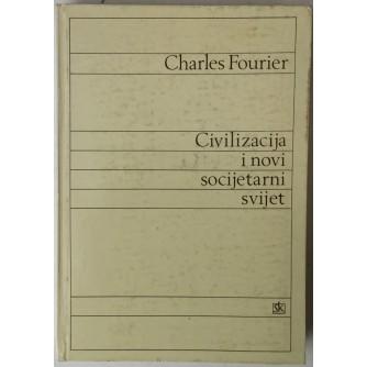 Charles Fourier: Civilizacija i novi socijetarni svijet