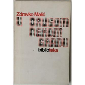 Zdravko Malić: U drugom nekom gradu