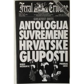 Boris Dežulović, Predrag Lucić: Greatest Shits, Antologija suvremene hrvatske gluposti