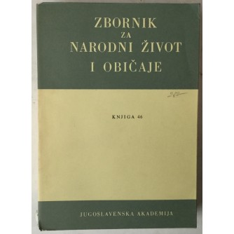 Zbornik za narodni život i običaje južnih Slavena, Knjiga 46