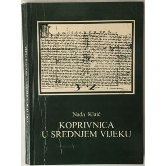 Nada Klaić: Koprivnica u srednjem vijeku