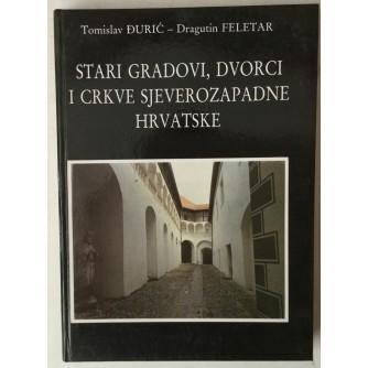 Tomislav Đurić, Dragutin Feletar: Stari gradovi, dvorci i crkve sjeverozapadne Hrvatske