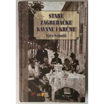 Ines Sabotič: Stare zagrebačke kavane i krčme