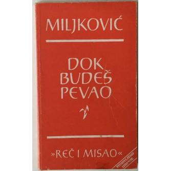 Branko Miljković: Dok budeš pevao