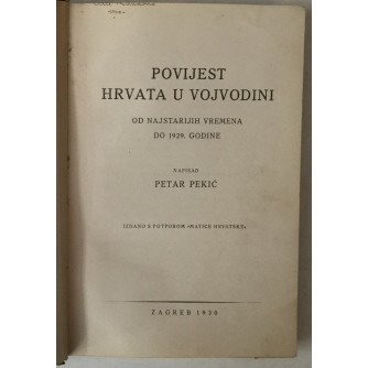 Petar Pekić: Povijest Hrvata u Vojvodini od najstarijih vremena do 1929. godine