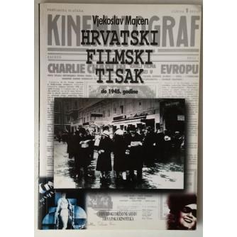 Vjekoslav Majcen: Hrvatski filmski tisak do 1945. godine
