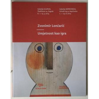 Zvonimir Lončarić, Umjetnost kao igra (katalog)
