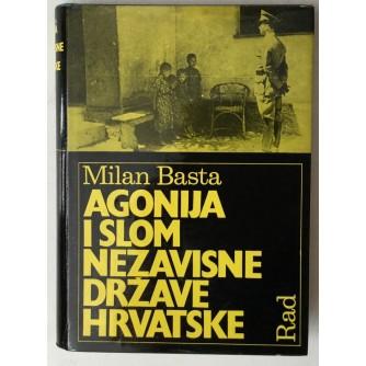 Milan Basta: Agonija i slom Nezavisne Države Hrvatske