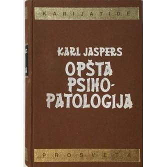 KARL JASPERS : OPŠTA PSIHOPATOLOGIJA