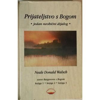 NEALE DONALD WALSCH : PRIJATELJSTVO S BOGOM