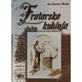 FRA FRANJO MABIĆ : FRATARSKA KUHINJA