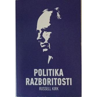RUSSELL KIRK : POLITIKA RAZBORITOSTI