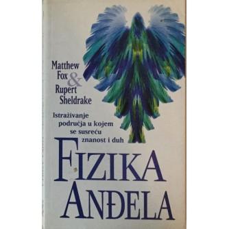 MATTHEW FOX & RUPERT SHELDRAKE : FIZIKA ANĐELA