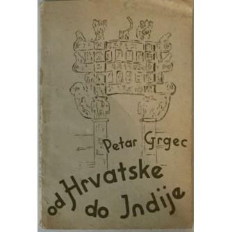 PETAR GRGEC : OD HRVATSKE DO INDIJE