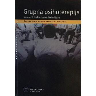 E.KLAIN, R.GREGUREK I SURADNICI : GRUPNA PSIHOTERAPIJA - za medicinske sestre i tehničare
