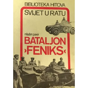 MLADEN PAVER : BATALJON 'FENIKS'