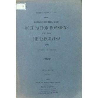 THOMAS HERKALOVIĆ : VORGESCHICHTE DER OCCUPATION BOSNIENS UND DER HERZEGOVINA