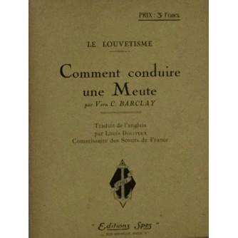 VERA C. BARCLAY : LE LOUVETISME : COMMENT CONDUIRE UNE MEUTE