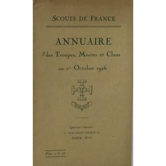 SCOUTS DE FRANCE : ANNUAIRE DES TROUPES, MEUTES ET CLANS AU 1ER OCTOBRE 1926