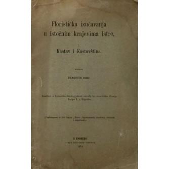 DRAGUTIN HIRC : FLORISTIČKA IZUČAVANJA U ISTOČNIM KRAJEVIMA ISTRE