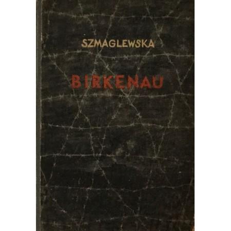 SEWERYNA SZMAGLEWSKA : DIM NAD LOGOROM BIRKENAU