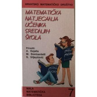 A. DUJELLA, M. BOMBARDELLI I S. SLIJEPČEVIĆ : MATEMATIČKA NATJECANJA UČENIKA SREDNJIH ŠKOLA
