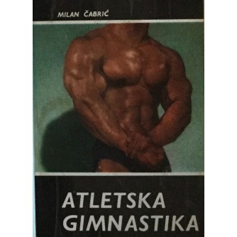 MILAN ČABRIĆ : ATLETSKA GIMNASTIKA