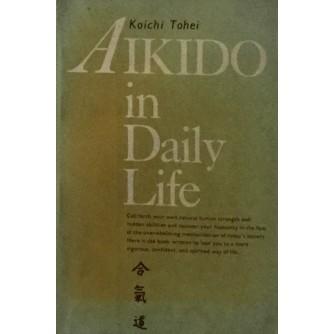KOICHI TOHEI : AIKIDO IN DAILY LIFE