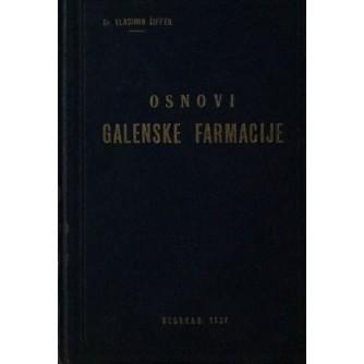 Dr. VLADIMIR ŠIFFER : OSNOVI GALENSKE FARMACIJE