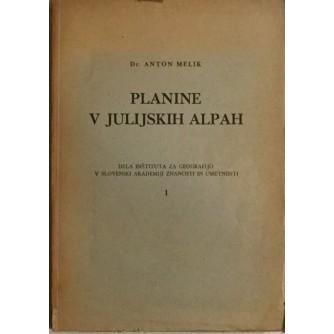 ANTON MELIK : PLANINE V JULIJSKIH ALPAH