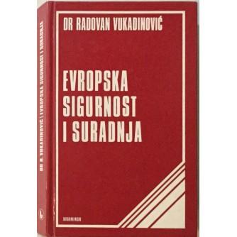 DR. RADOVAN VUKADINOVIĆ : EVROPSKA SIGURNOST I SURADNJA
