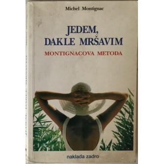 MICHEL MONTIGNAC : JEDEM, DAKLE MRŠAVIM (MONTIGNACOVA METODA)