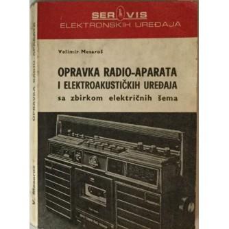 VELIMIR MESAROŠ : OPRAVKA RADIO-APARATA I ELEKTROAKUSTIČKIH UREĐAJA SA ZBIRKOM ELEKTRIČNIH ŠEMA