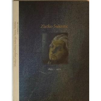 ZLATKO ŠULENTIĆ 1893. - 1971. MUKA GOSPODINA NAŠEGA ISUSA KRISTA
