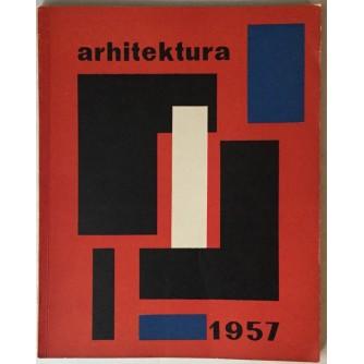 ARHITEKTURA ČASOPIS 1957. BROJ 6 : OPREMIO: ALEKSANDAR SRNEC