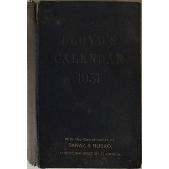 LLOYD'S CALENDAR 1931. (WITH THE COMPLIMENTS OF BANAZ & RUSKO, DUBROVNIK-GRUŽ-SPLIT-ZAGREB)