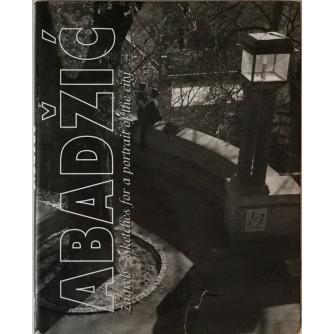 ABADŽIĆ : ZAGREB - SKETCHES FOR A PORTRAIT OF THE CITY