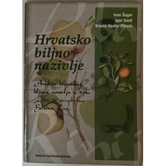 IVAN ŠUGAR, IGOR GOSTL, KROATA HAZLER PILEPIĆ : HRVATSKO BILJNO NAZIVLJE