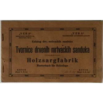 KATALOG DRV. MRTVAČKIH SANDUKA : TVORNICE DRVENIH MRTVAČKIH SANDUKA / HOLZSARGFABRIK