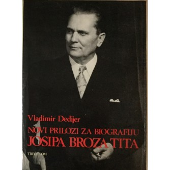 VLADIMIR DEDIJER : NOVI PRILOZI ZA BIOGRAFIJU JOSIPA BROZA TITA (1945.-1955.)