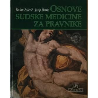 DUŠAN ZEČEVIĆ, JOSIP ŠKAVIĆ : OSNOVE SUDSKE MEDICINE ZA PRAVNIKE