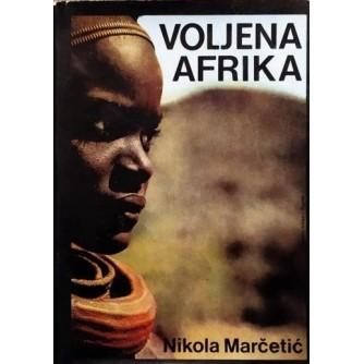 Nikola Marčetić: Voljena Afrika