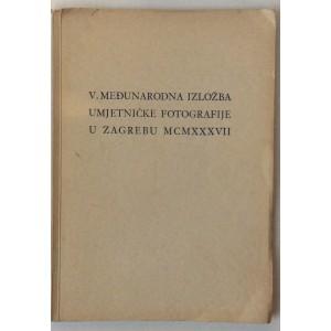 V. MEĐUNARODNA IZLOŽBA UMJETNIČKE FOTOGRAFIJE U ZAGREBU, UMJETNIČKI PAVILJON - ZAGREB 1937.