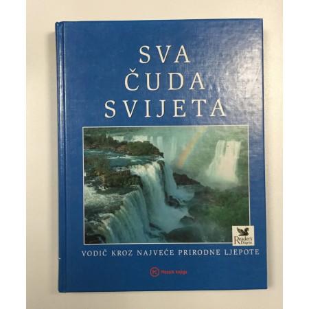 SVA ČUDA SVIJETA, VODIČ KROZ NAJVEĆE PRIRODNE LJEPOTE, 2004.