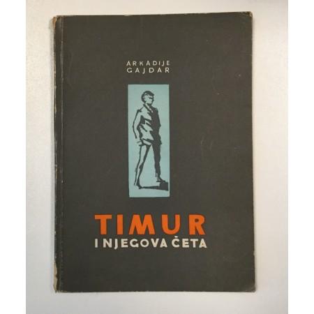ARKADIJ GAJDAR : TIMUR I NJEGOVA ČETA