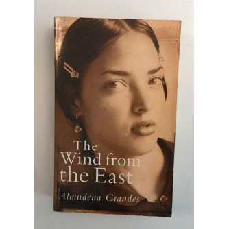 ALMUDENA GRANDES : THE WIND FROM THE EAST