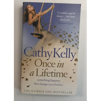 CATHY KELLY : ONCE IN A LIFETIME